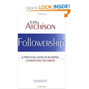 Fellowship: A Practical Guide to Aligning Leaders and Followers