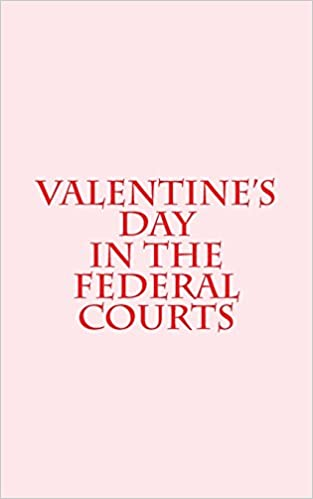 valentine's in the federal courts
