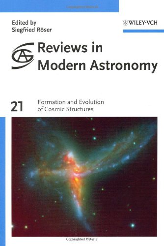 Reviews In Modern Astronomy, Formation And Evolution Of Cosmic Structures (Volume 21)