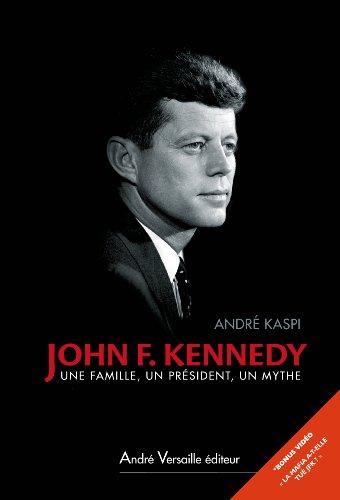 john-f-kennedy-une-famille-un-president-un-mythe