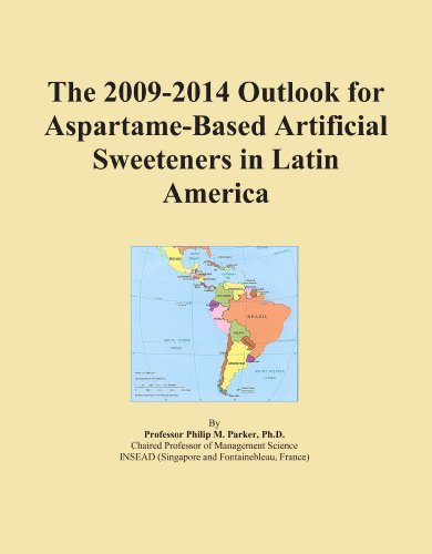 The 2009-2014 Outlook for Aspartame-Based Artificial Sweeteners in Latin America PDF