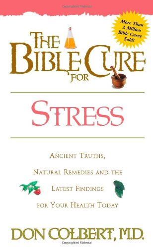 The Bible Cure for Stress Ancient Truths Natural Remedies and the Latest Findings for Your Health Today New088419907X