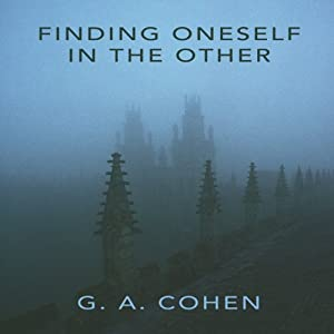 Finding Oneself in the Other | [G. A. Cohen]