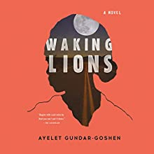 Waking Lions Audiobook by Ayelet Gundar-Goshen Narrated by Paul Boehmer