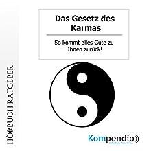 Das Gesetz des Karmas: So kommt alles Gute zu Ihnen zurück! Hörbuch von Robert Sasse, Yannick Esters Gesprochen von: Yannick Esters