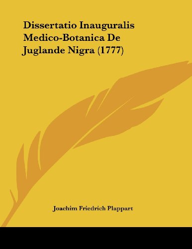 Dissertatio Inauguralis Medico-Botanica de Juglande Nigra (1777)