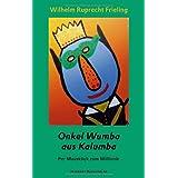 "Onkel Wumba aus Kalumba: Per Mausklick zum Million�rvon ""Wilhelm Ruprecht Frieling"""