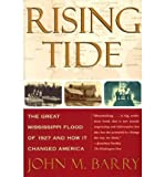 Rising Tide: The Great Mississippi Flood of 1927 and How it Changed America (064176362X) by John M. Barry