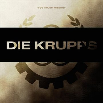 Too Much History Vol.2: the Metal Years by Die Krupps (2007-10-28)
