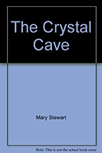 The Crystal Cave by Mary Stewart
