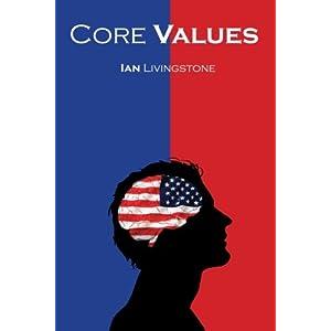 """""""Core Values""""-Ian Livingstone"""