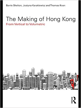 The Making of Hong Kong: From Vertical to Volumetric (Planning, History and Environment Series)