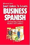 img - for Just Listen 'N Learn Business Spanish: Communicating in Business Situations With Confidence by Pili Batley Matias (2000-01-01) book / textbook / text book
