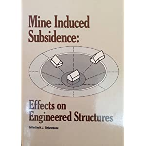 Mine Induced Subsidence: Effects on Engineered Structures : Proceedings (Geotechnical Special Publication)