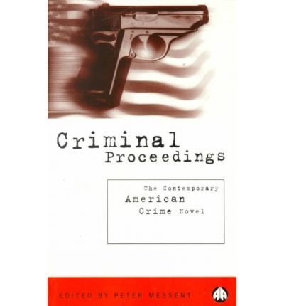 Criminal Proceedings: The Contemporary American Crime Novel
