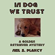 In Dog We Trust | [Neil S. Plakcy]