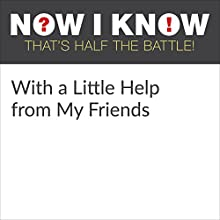 With a Little Help from My Friends Miscellaneous by Dan Lewis Narrated by Giovannie Cruz