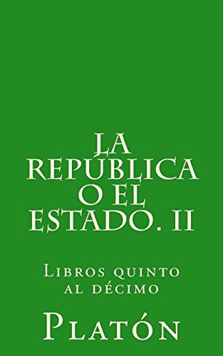 La República o el Estado. II: Libros quinto al décimo