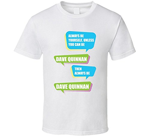 Dave Quinnan Soap Always Be Yourself Character Tv Show T Shirt