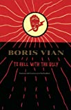 To Hell With the Ugly (0966234669) by Vian, Boris