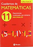 11 Operaciones combinadas con números decimales (Castellano - Material Complementario - Cuadernos De Matemáticas)