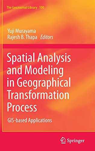 Spatial Analysis and Modeling in Geographical Transformation Process: GIS-based Applications (GeoJournal Library)