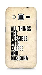 AMEZ all things are possible with coffee and mascara Back Cover For Samsung Galaxy Core Prime
