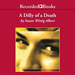A Dilly of a Death | [Susan Wittig Albert]