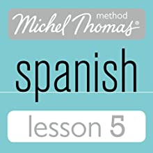 Michel Thomas Beginner Spanish, Lesson 5 (       UNABRIDGED) by Michel Thomas Narrated by Michel Thomas