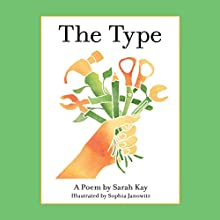 The Type Audiobook by Sarah Kay Narrated by Sarah Kay