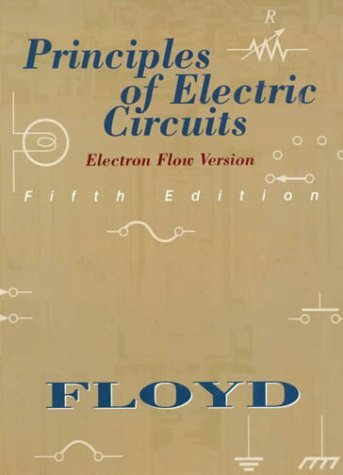 Principles Of Electric Circuits: Electron-Flow Version: 5Th (Fifth) Edition