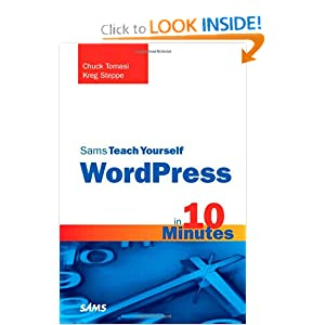 Sams Teach Yourself WordPress in 10 Minutes (Sams Teach Yourself -- Minutes)