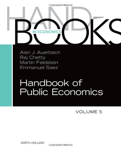 Handbook of Public Economics: 5 (Handbooks in Economics: Different Titles)