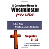 El Catecismo Menor de Westminster para niños: Libro 3:  Cristo, nuestro Redentor (Spanish Edition)