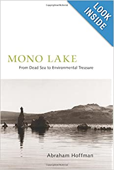 Mono Lake: From Dead Sea to Environmental Treasure by Abraham Hoffman