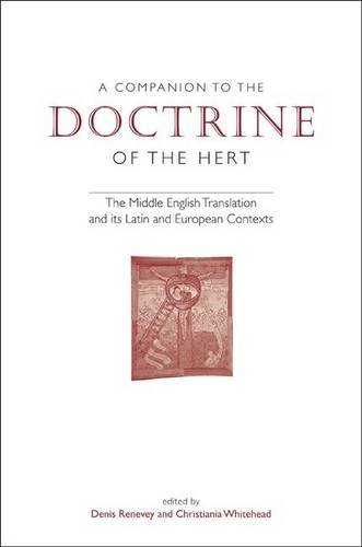 A Companion to The Doctrine of the Hert: The Middle English Translation and its Latin and European Contexts (University of Exeter Press - Exeter Medieval Texts and Studies)