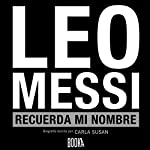 Leo Messi, Recuerda Mi Nombre [Leo Messi, Remember My Name] | Carla Susan