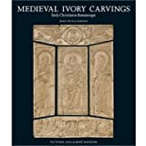 Medieval Ivory Carvings: Early Christian to Romanesque