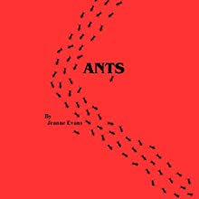Ants (       UNABRIDGED) by Jeanne Evans Narrated by Ann M. Thompson