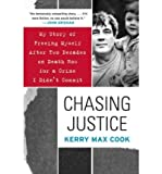 img - for [ CHASING JUSTICE: MY STORY OF FREEING MYSELF AFTER TWO DECADES ON DEATH ROW FOR A CRIME I DIDN'T COMMIT ] By Cook, Kerry Max ( Author) 2008 [ Paperback ] book / textbook / text book