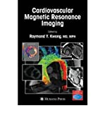 [(Cardiovascular Magnetic Resonance Imaging)] [Author: Raymond Y. Kwong] published on (January, 2008)