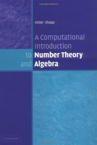 A Computational Introduction to Number Theory and Algebra