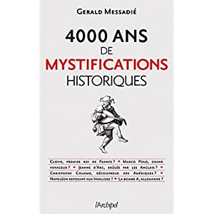4000 ans de mystifications historiques