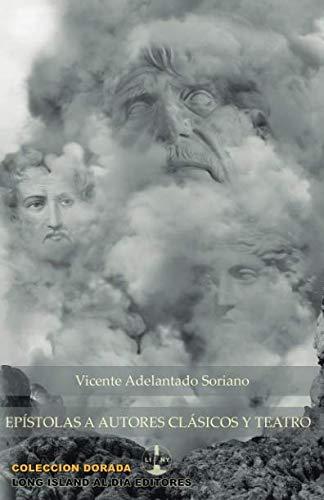 Epistolas a autores clasicos (Coleccion Dorada)  [Soriano, Vicente Adelantado] (Tapa Blanda)