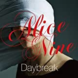 Daybreak♪Alice Nine