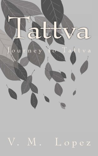 Book: Tattva (Journey to Tattva) by V. M. Lopez