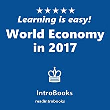 World Economy in 2017 Audiobook by  IntroBooks Narrated by Andrea Giordani