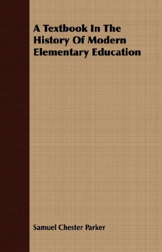 A Textbook In The History Of Modern Elementary Education