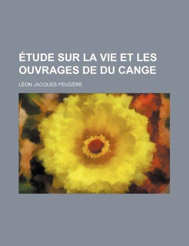 Étude sur la vie et les ouvrages de Du Cange