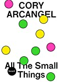 img - for Cory Arcangel: All The Small Things (Heart Future Ixhibition Program) book / textbook / text book